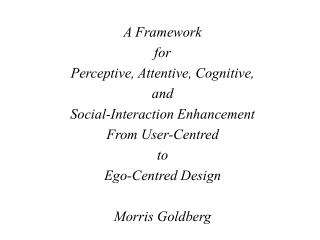 A Framework  for Perceptive, Attentive, Cognitive,  and  Social-Interaction Enhancement From User-Centred  to  Ego-Centr