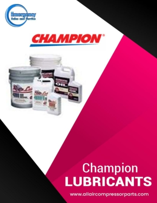 3 Significant benefits of Champion Lubricants