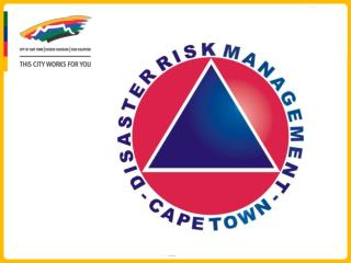Introduction to the  Cape Town Disaster Risk Management Centre