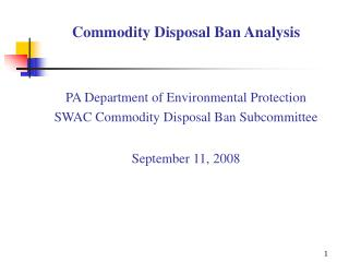 Commodity Disposal Ban Analysis   PA Department of Environmental Protection SWAC Commodity Disposal Ban Subcommittee