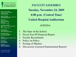 FACULTY ASSEMBLY Tuesday, November 24, 2009  4:00  p.m. (Central Time) United Hospital Auditorium