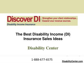 The Best Disability Income (DI) Insurance Sales Ideas Disability Center