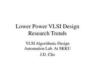 Lower Power VLSI Design Research Trends