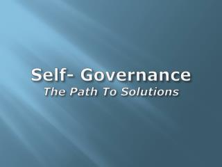 Self- Governance The Path To Solutions