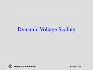 Dynamic Voltage Scaling
