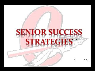 Senior Success Strategies
