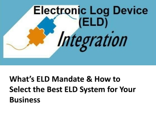 What's ELD Mandate & How to Select the Best ELD System for Your Business