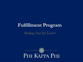 Fulfillment Program Making Your Job Easier!