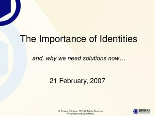 The Importance of Identities and, why we need solutions now…