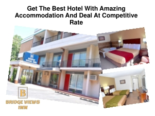 Get The Best Hotel With Amazing Accommodation And Deal At Competitive Rate