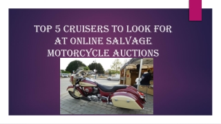 Top 5 Cruisers to Look for at Online Salvage Motorcycle Auctions