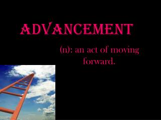 Advancement