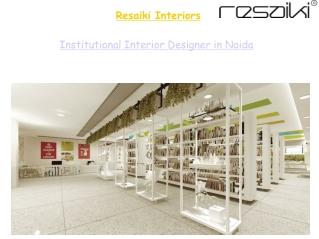Institutional Interior Designer in Noida
