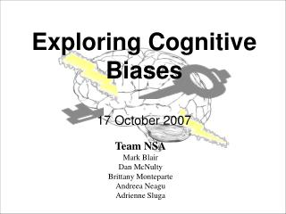 Exploring Cognitive Biases 17 October 2007