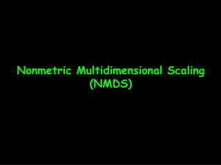 Nonmetric Multidimensional Scaling (NMDS)