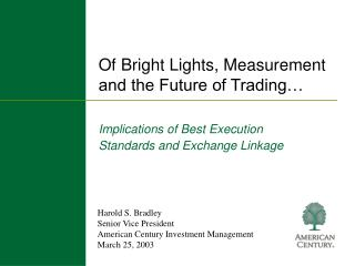 Of Bright Lights, Measurement and the Future of Trading