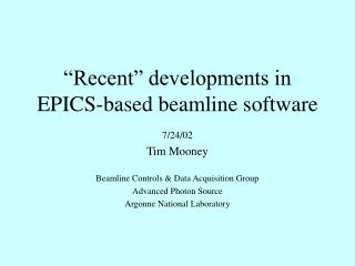 """Recent"" developments in EPICS-based beamline software"