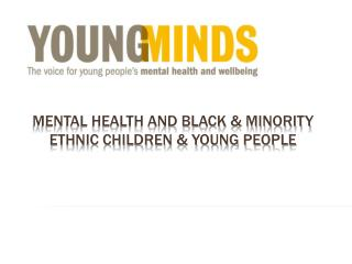Mental health and black  minority ethnic children  young people