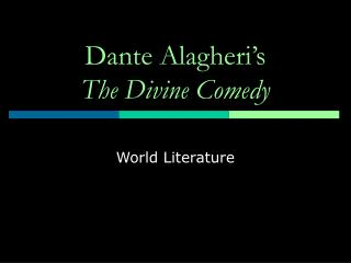 Dante Alagheri's  The Divine Comedy