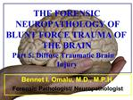 THE FORENSIC NEUROPATHOLOGY OF BLUNT FORCE TRAUMA OF THE BRAIN  Part 5: Diffuse Traumatic Brain Injury