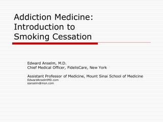 Addiction Medicine: Introduction to  Smoking Cessation