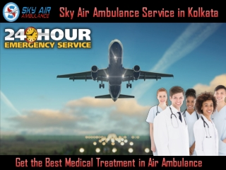 Choose Sky Air Ambulance in Kolkata with Unique Medical Care