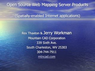 Open Source Web Mapping Server Products  Spatially-enabled Internet applications