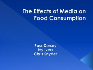 The Effects of Media on Food Consumption