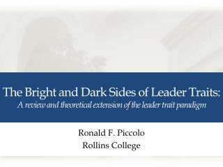 The Bright and Dark Sides of Leader Traits: A review and theoretical extension of the leader trait paradigm