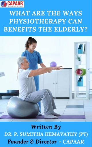 What are the ways physiotherapy can benefits the Elderly   Best Physiotherapy Clinic In Bangalore, Hulimavu