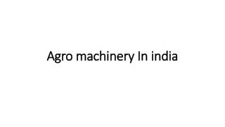 Agro machineriesIn India