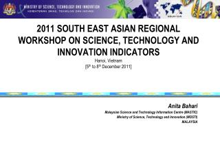2011 SOUTH EAST ASIAN REGIONAL WORKSHOP ON SCIENCE, TECHNOLOGY AND INNOVATION INDICATORS Hanoi, Vietnam [5th to 8th Dece