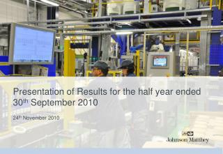 Presentation of Results for the half year ended 30th September 2010