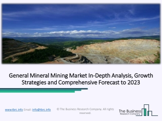 General Mineral Mining Market Historic Growth – Drivers And Restraints