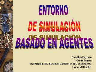 ENTORNO  DE SIMULACIÓN BASADO EN AGENTES