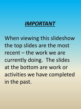 IMPORTANT  When viewing this slideshow the top slides are the most recent   the work we are currently doing.  The slides