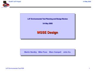 LAT Environmental Test Planning and Design Review 3-4 May 2005 MGSE Design