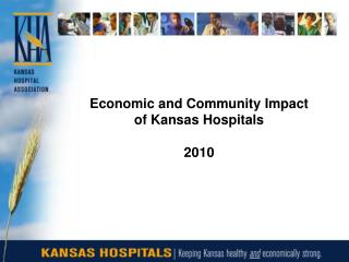 Economic and Community Impact  of Kansas Hospitals 2010