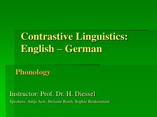Contrastive Linguistics:  English – German