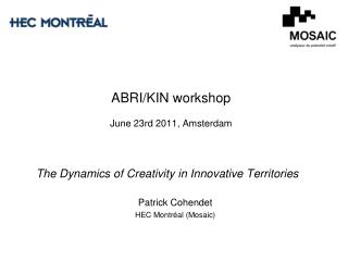 ABRI/KIN workshop June 23rd 2011, Amsterdam