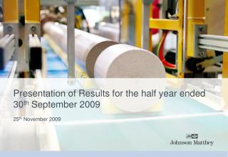 Presentation of Results for the half year ended 30th September 2009