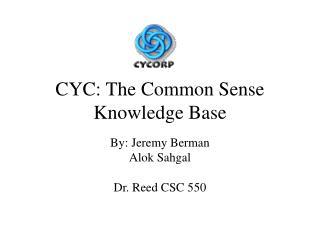 CYC: The Common Sense Knowledge Base