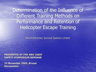 Determination of the Influence of Different Training Methods on Performance and Retention of Helicopter Escape Training