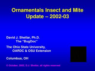 Ornamentals Insect and Mite Update – 2002-03