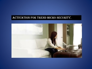 Download, Installation, and Activation TrendMicro