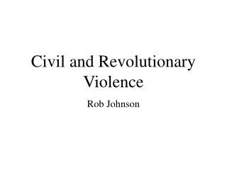Civil and Revolutionary Violence