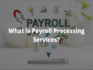 What is Payroll Processing Services?