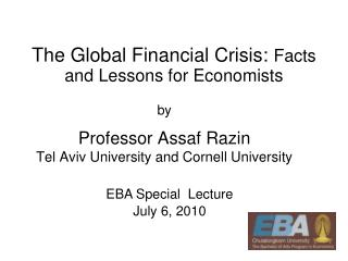 The Global Financial Crisis:  Facts and Lessons for Economists