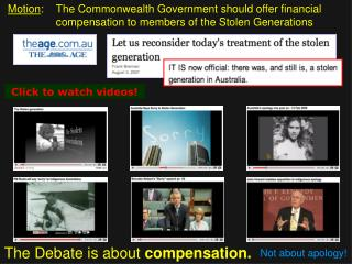 Motion :	The Commonwealth Government should offer financial compensation to members of the Stolen Generations