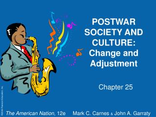 POSTWAR SOCIETY AND CULTURE:  Change and Adjustment